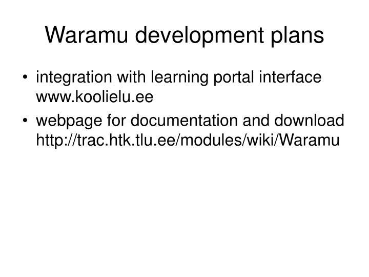 Waramu development plans