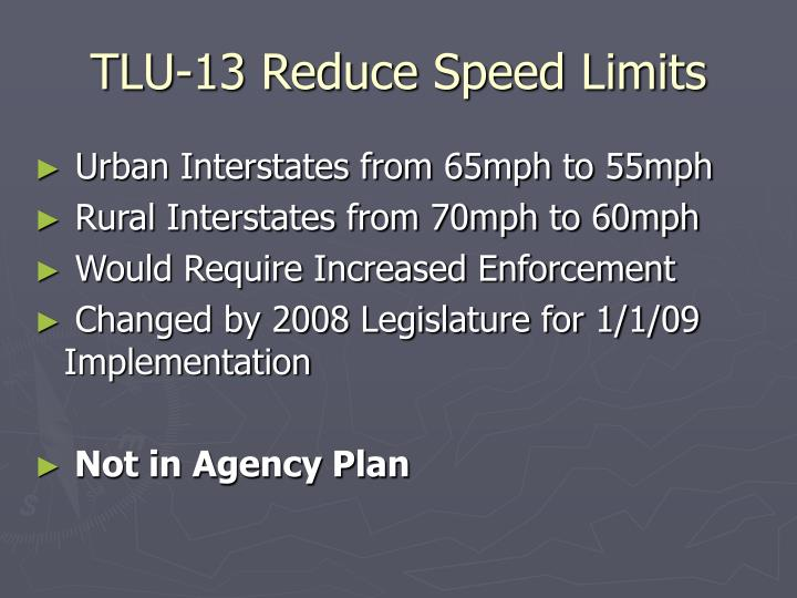 TLU-13 Reduce Speed Limits