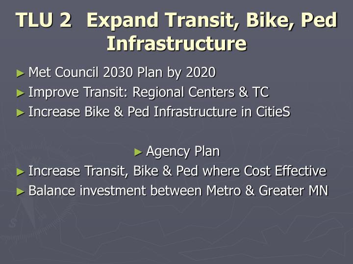 TLU 2 Expand Transit, Bike, Ped Infrastructure