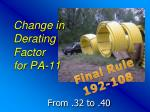 change in derating factor for pa 11