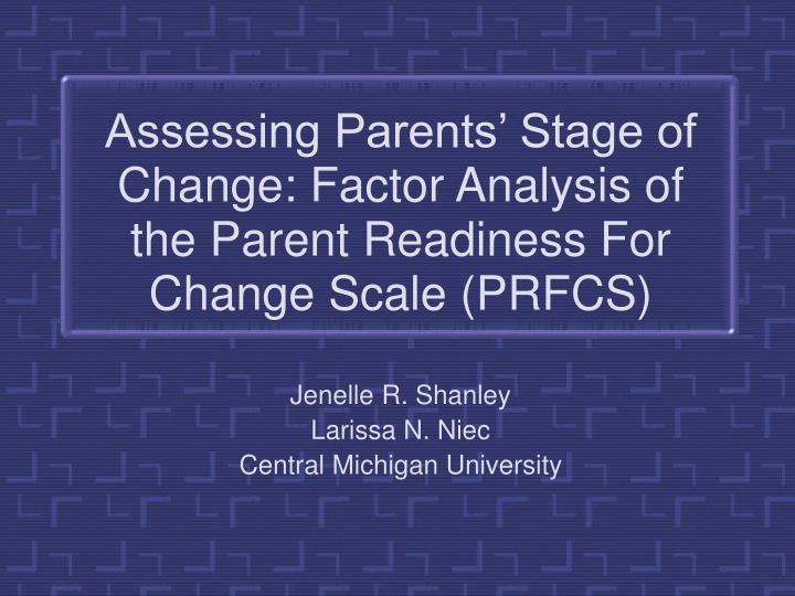 Assessing parents stage of change factor analysis of the parent readiness for change scale prfcs