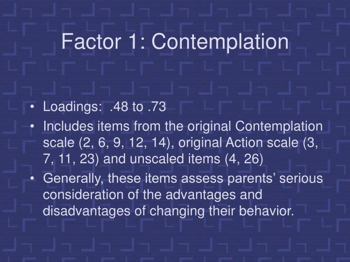 Factor 1: Contemplation