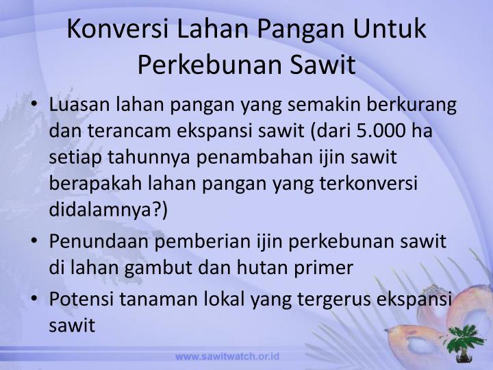 Konversi Lahan Pangan Untuk Perkebunan Sawit