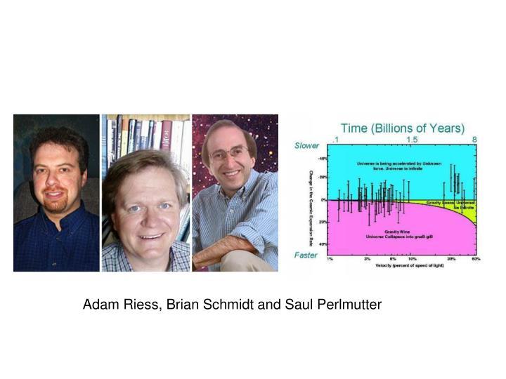 Adam Riess, Brian Schmidt and Saul Perlmutter