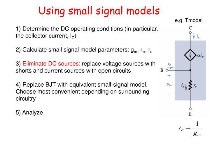 Using small signal models