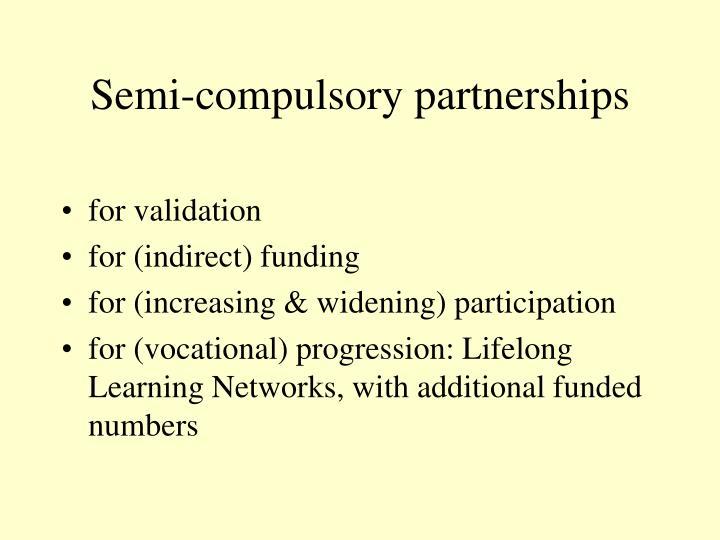 Semi-compulsory partnerships