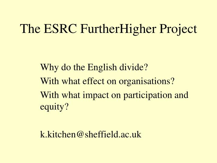The ESRC FurtherHigher Project