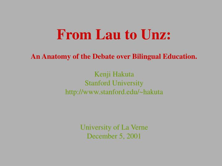 From Lau to Unz: