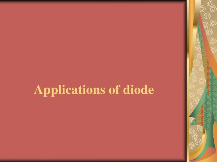 Applications of diode