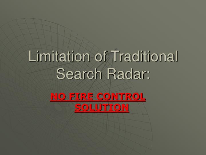 Limitation of traditional search radar