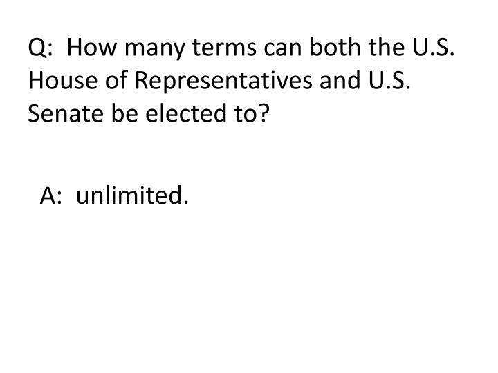 Q:  How many terms can both the U.S.