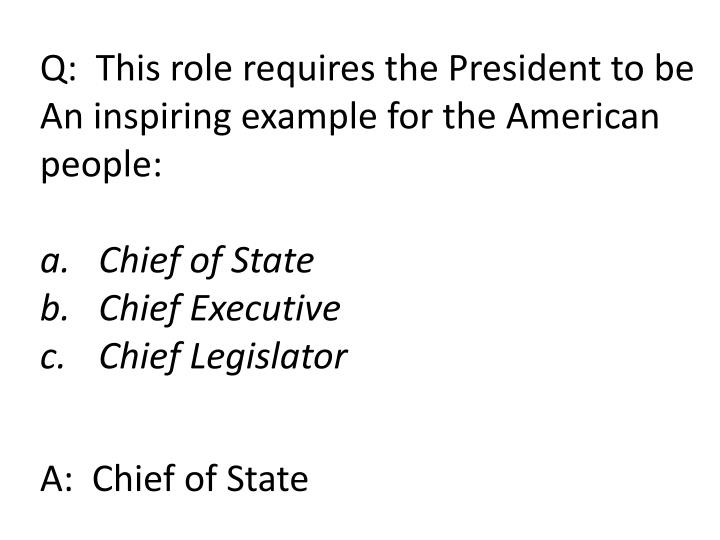 Q:  This role requires the President to be