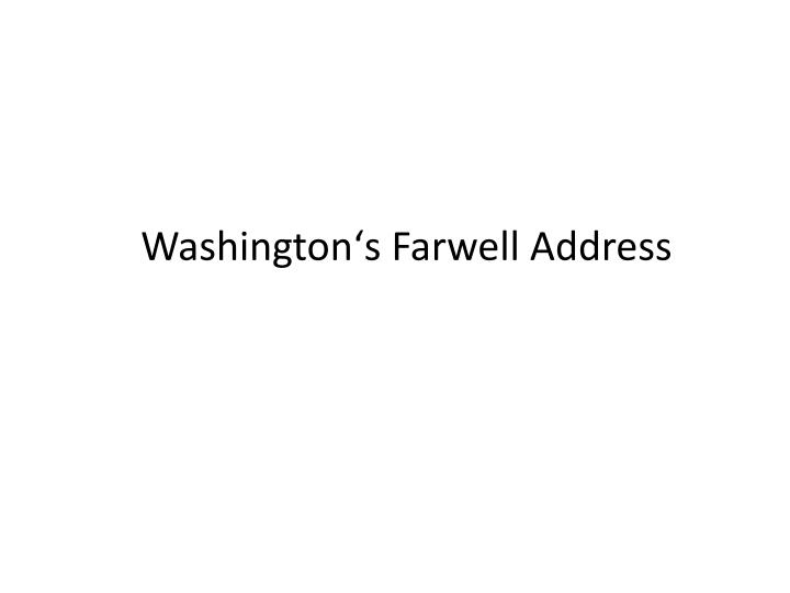 Washingtonʻs Farwell Address