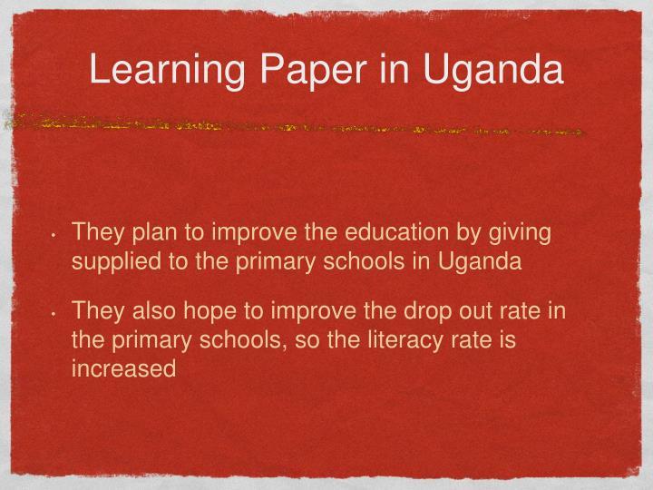 Learning Paper in Uganda