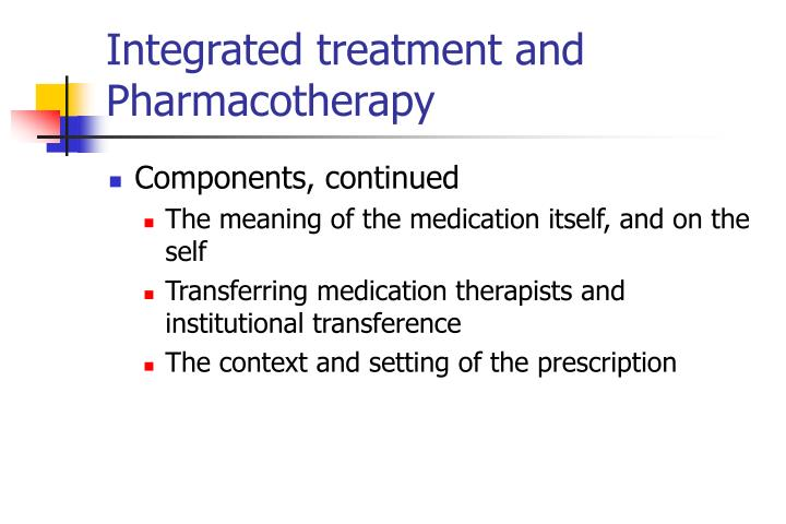 Integrated treatment and Pharmacotherapy