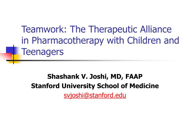 Teamwork the therapeutic alliance in pharmacotherapy with children and teenagers