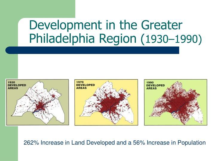 Development in the greater philadelphia region 1930 1990