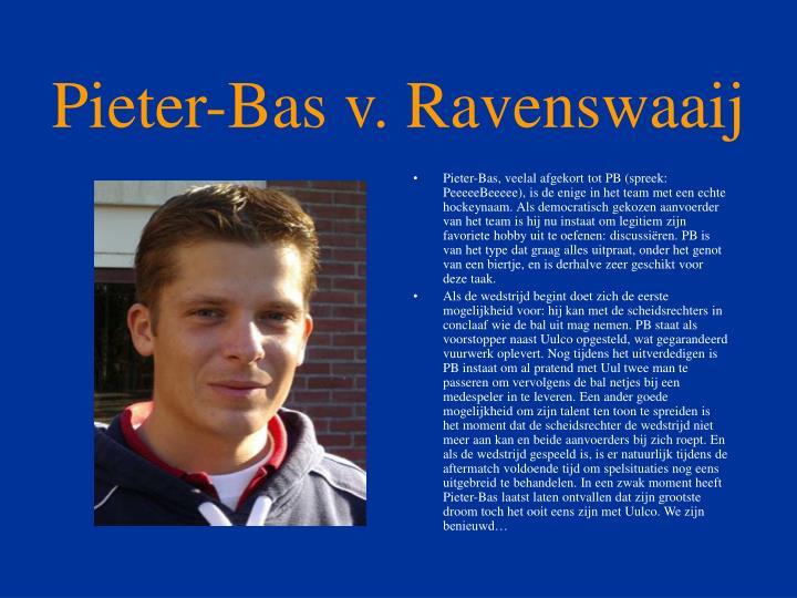 Pieter-Bas v. Ravenswaaij