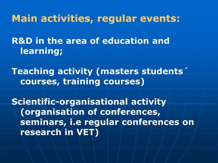 Main activities, regular events
