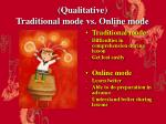 qualitative traditional mode vs online mode