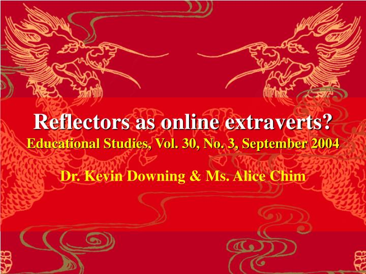 reflectors as online extraverts educational studies vol 30 no 3 september 2004 n.
