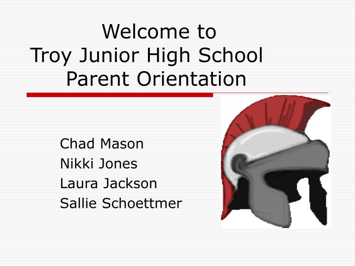 welcome to troy junior high school parent orientation n.