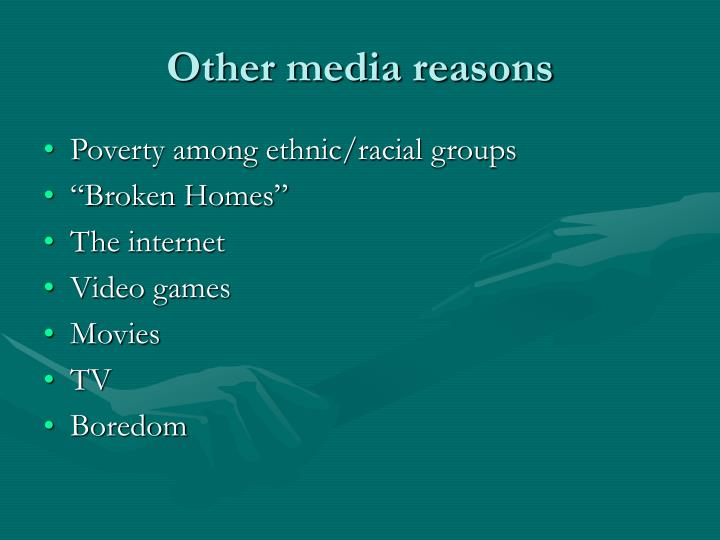Other media reasons