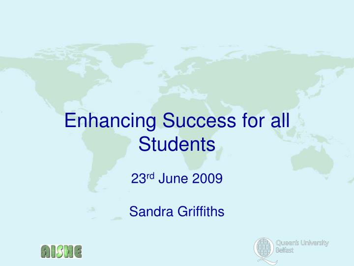 Enhancing Success for all Students