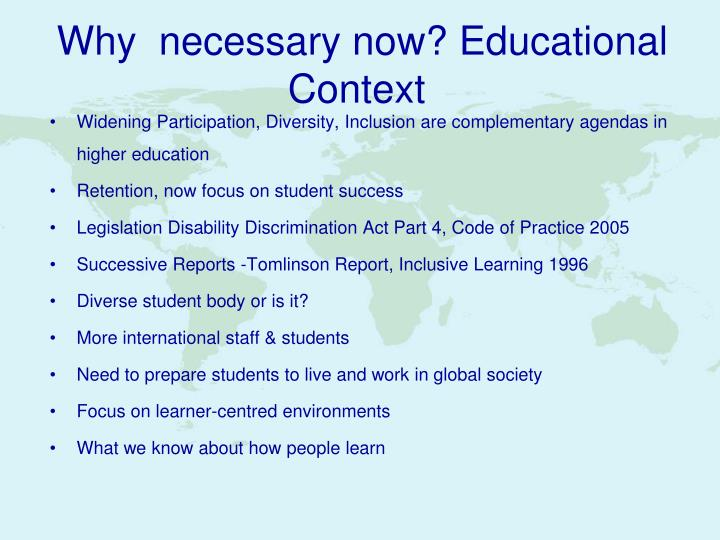 Why  necessary now? Educational Context