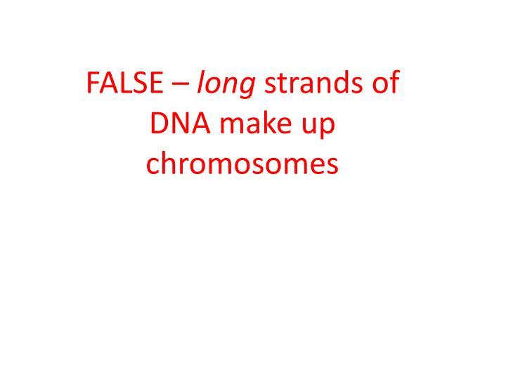 FALSE –