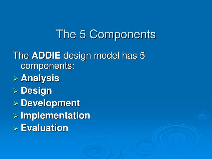 The 5 components