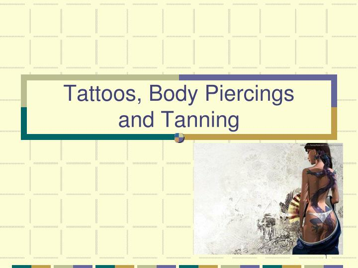 tattoos body piercings and tanning