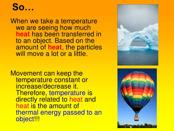 When we take a temperature we are seeing how much