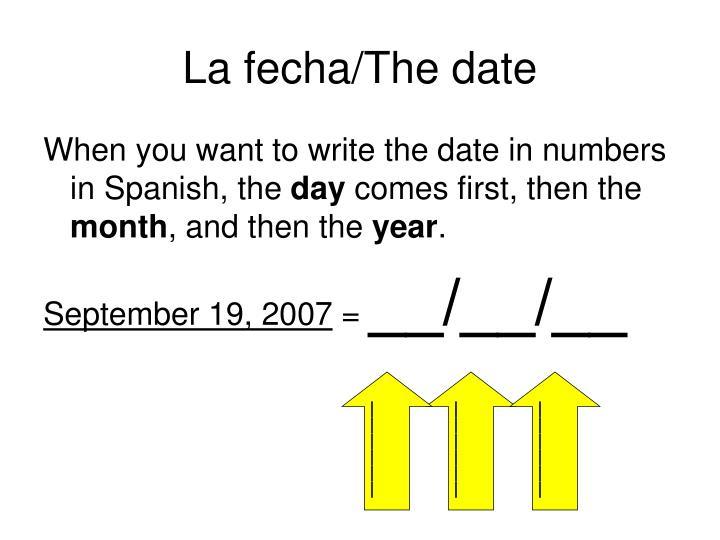 La fecha/The date