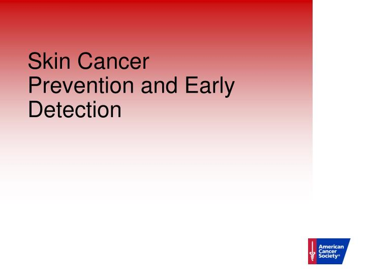 skin cancer prevention and early detection n.
