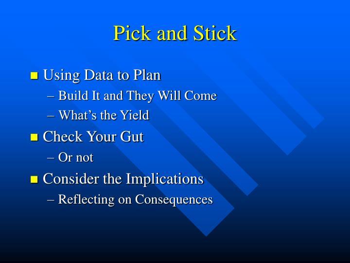 Pick and Stick