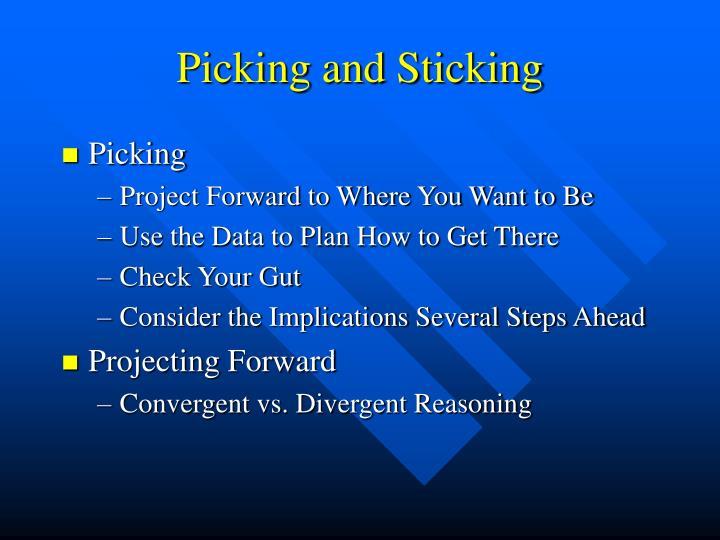 Picking and Sticking