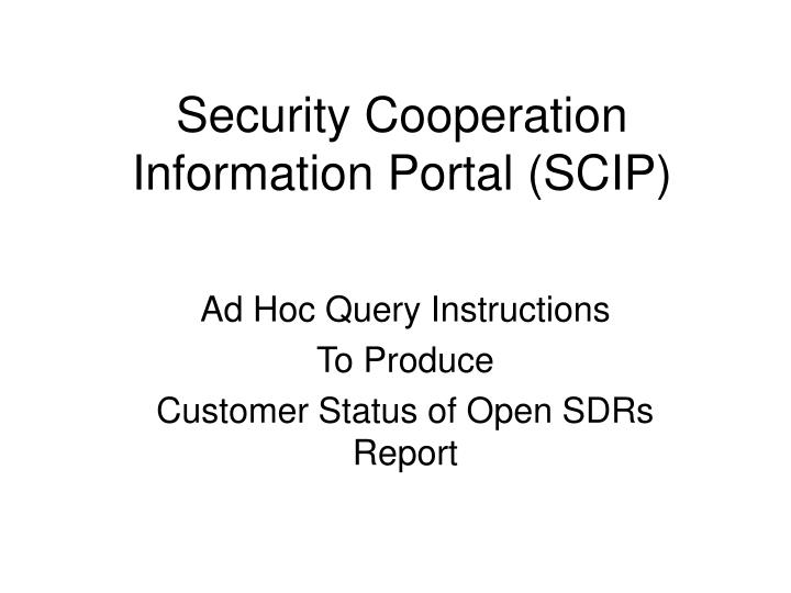 Security Cooperation Information Portal (SCIP)