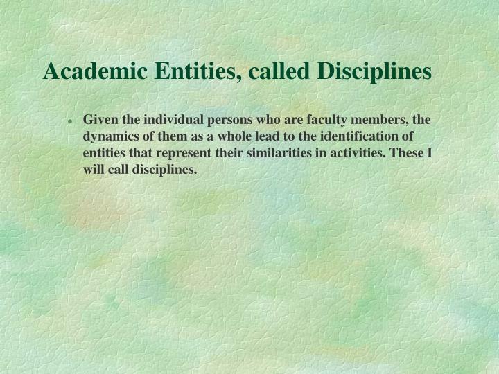 Academic Entities, called Disciplines