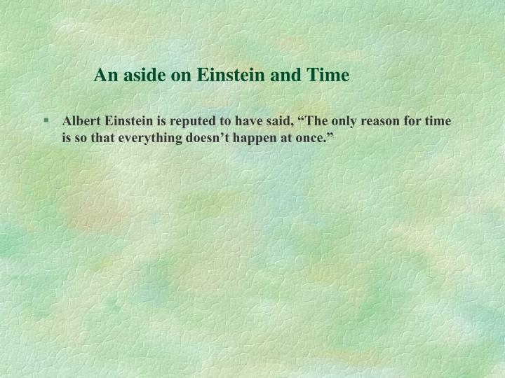 An aside on Einstein and Time