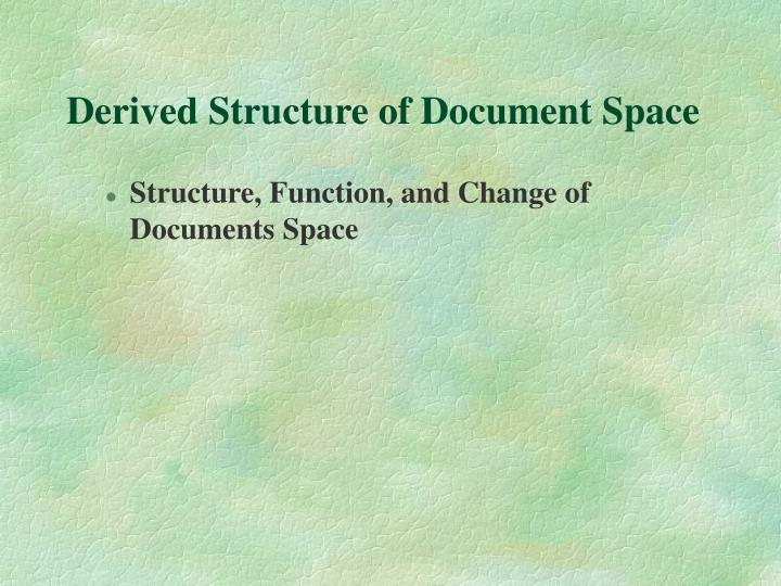 Derived Structure of Document Space