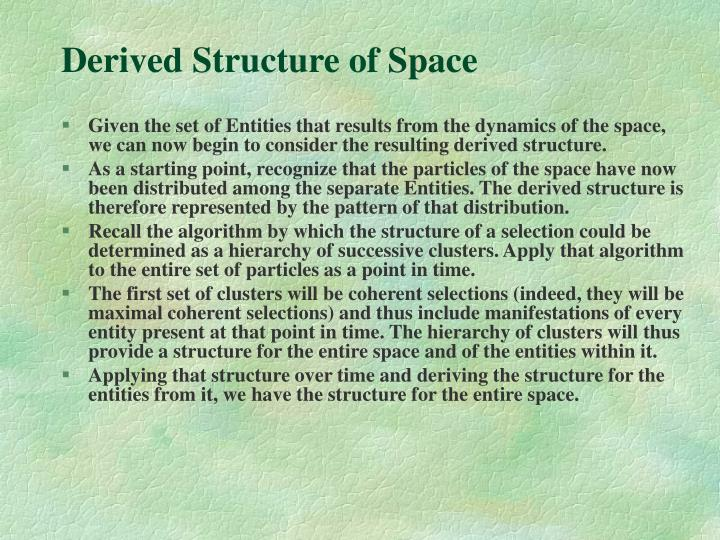 Derived Structure of Space