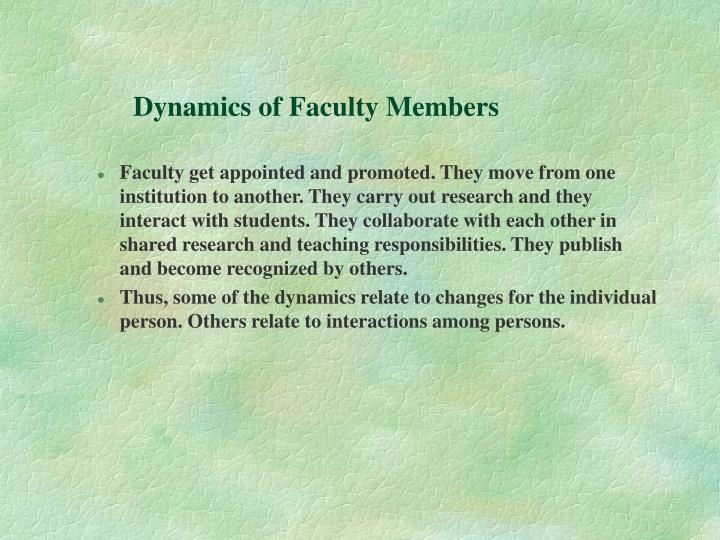 Dynamics of Faculty Members