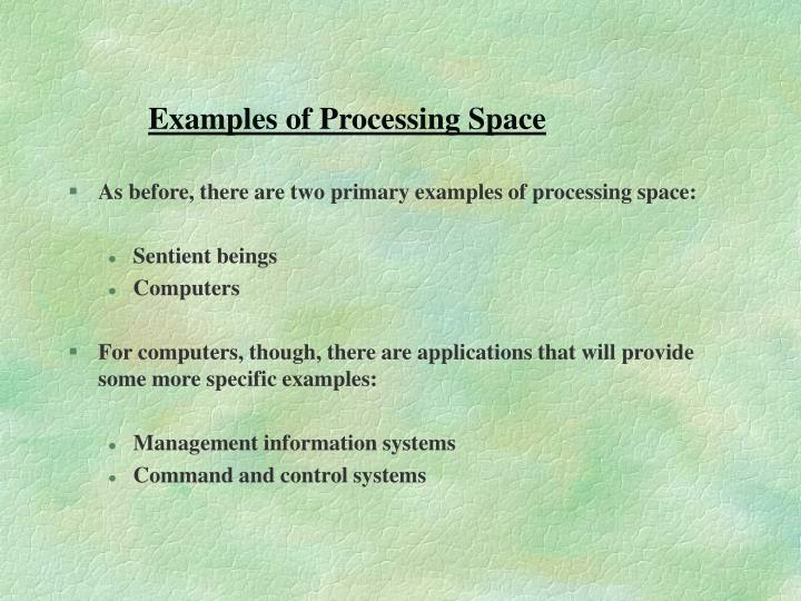 Examples of Processing Space