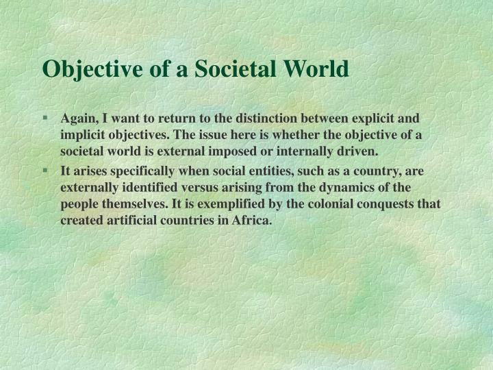Objective of a Societal World
