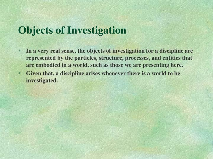 Objects of Investigation