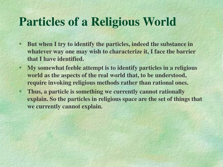 Particles of a Religious World