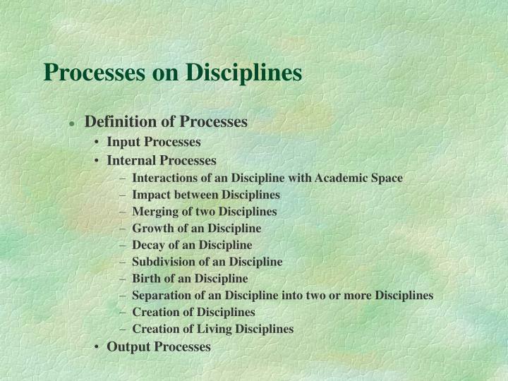 Processes on Disciplines