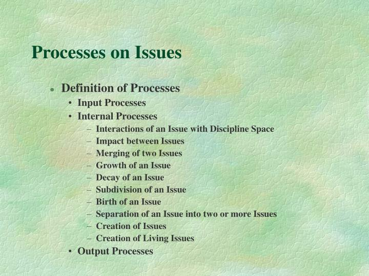 Processes on Issues