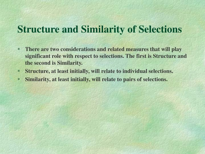 Structure and Similarity of Selections
